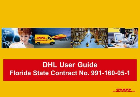 DHL User Guide Florida State Contract No. 991-160-05-1.