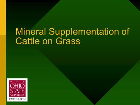 Mineral Supplementation of Cattle on Grass OSU Extension MINERALS ????