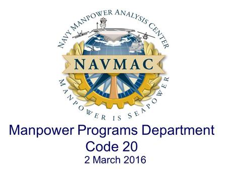 2 March 2016 Manpower Programs Department Code 20.
