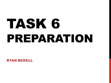 TASK 6 PREPARATION RYAN BEDELL. INITIAL IDEAS TOPIC ISSUE -This issue highlighted within a current affairs programme is highly important as the issue.