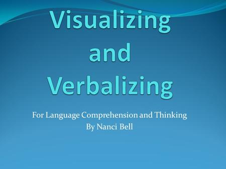 For Language Comprehension and Thinking By Nanci Bell.
