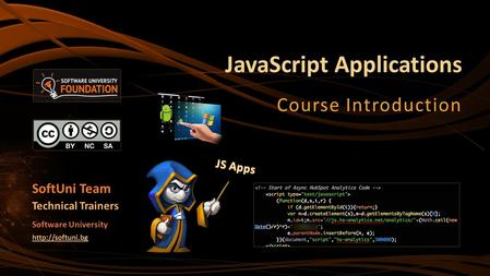 JavaScript Applications Course Introduction SoftUni Team Technical Trainers Software University