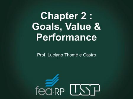 Chapter 2 : Goals, Value & Performance