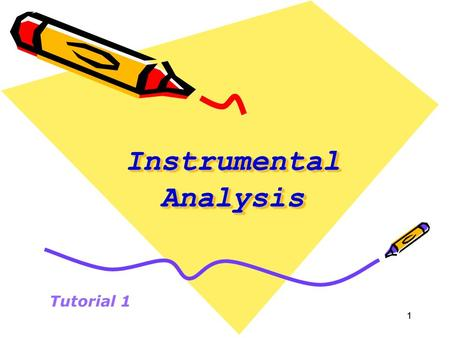 11 Instrumental Analysis Tutorial 1. 22 By the end of this session the student should be able to: 1.Use mathematical formulae to calculate absorbance,