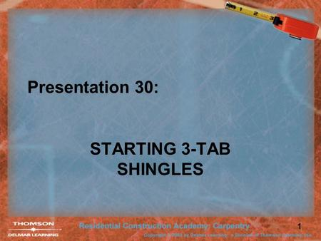 1 Presentation 30: STARTING 3-TAB SHINGLES. 2 Underlayment Felt underlayment is installed on a roof deck before shingles are applied.