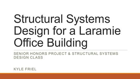 Structural Systems Design for a Laramie Office Building