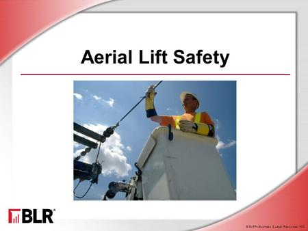 "Aerial Lift Safety Today, we're going to talk about aerial lift safety. You may know this type of equipment by commonly used names such as ""cherry pickers"""