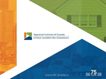 2 Presentation Overview About the Appraisal Institute of Canada AIC Designation Processes Question and Answers.