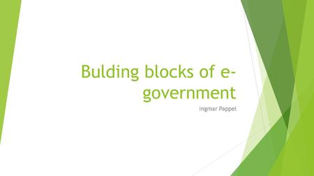 Bulding blocks of e- government Ingmar Pappel. Bulding blocks of e-government  Personal Code  Digital Identity  Digital signature  X-Road  Organizations.