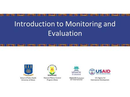 Introduction to Monitoring and Evaluation. Learning Objectives By the end of the session, participants will be able to: Define program components Define.