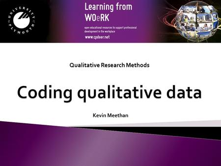 Kevin Meethan Qualitative Research Methods. At a basic level, coding is any way of categorising and sorting data for the purposes of analysis In qualitative.