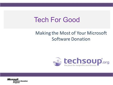 Tech For Good Making the Most of Your Microsoft Software Donation.
