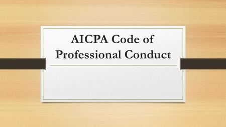 AICPA Code of Professional Conduct. Professional Responsibilities CPAs have responsibilities to: The public—relies on CPAs to monitor and enforce standards.