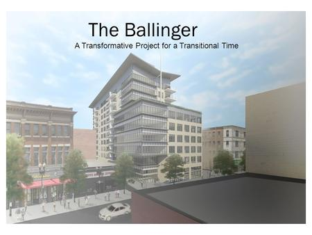 The Ballinger A Transformative Project for a Transitional Time.