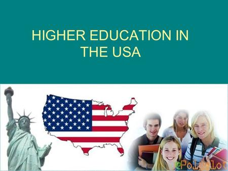 HIGHER EDUCATION IN THE USA. Three categories of institutions.