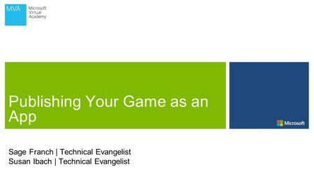 Sage Franch | Technical Evangelist Susan Ibach | Technical Evangelist.