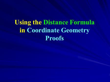 Using the Distance Formula in Coordinate Geometry Proofs.