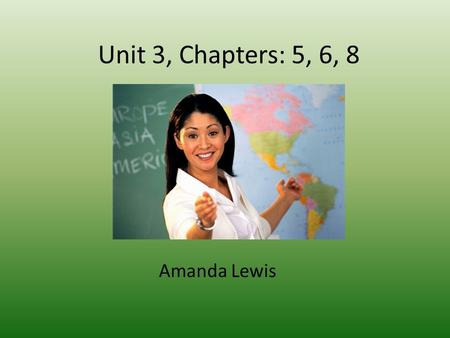 Unit 3, Chapters: 5, 6, 8 Amanda Lewis. Chapter 5: The Curriculum- Selecting & Setting Learning Expectations 1.Defining Curriculum and Instruction 2.Planning.