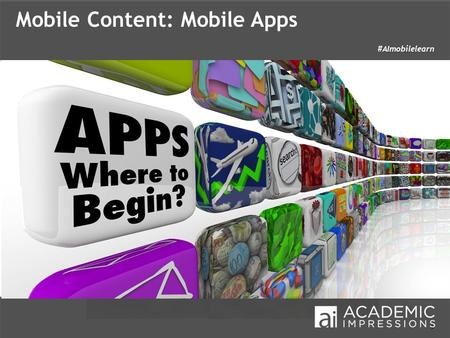 1 #AImobilelearn Mobile Content: Mobile Apps. 2 Wednesday, January 30, 2013 1:30 – 3:00 P.M. Associate Vice Chancellor Tennessee.