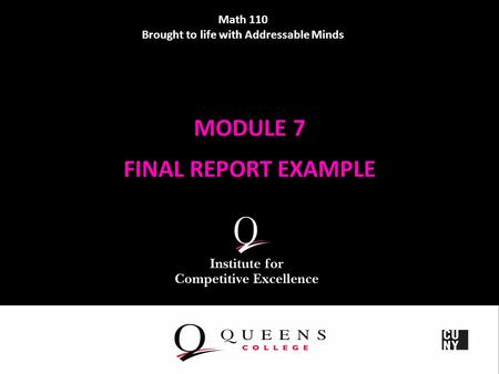 MODULE 7 FINAL REPORT EXAMPLE Math 110 Brought to life with Addressable Minds.