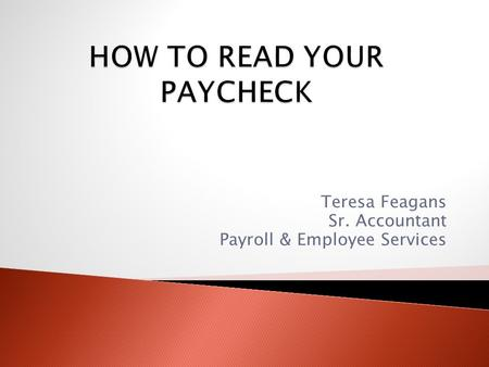 Teresa Feagans Sr. Accountant Payroll & Employee Services.