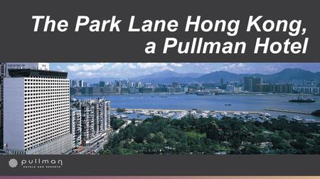 The Park Lane Hong Kong, a Pullman Hotel. 2 Unique Prime location 2 Walking Distance MTR- CWB Station 0.3 km - 2 mins By Car HKCEC 2.5 km - 5 mins Central.