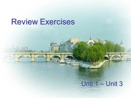 Review Exercises Unit 1 – Unit 3. Types of Rooms Double Room Twin Room Triple Room Single RoomDeluxe SuitePresidential suite.