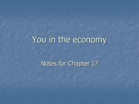 You in the economy Notes for Chapter 17. Getting paid Salary – fixed payments at regular intervals Salary – fixed payments at regular intervals Wages.