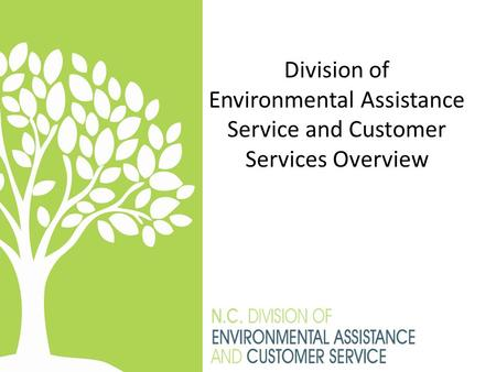 Division of Environmental Assistance Service and Customer Services Overview.