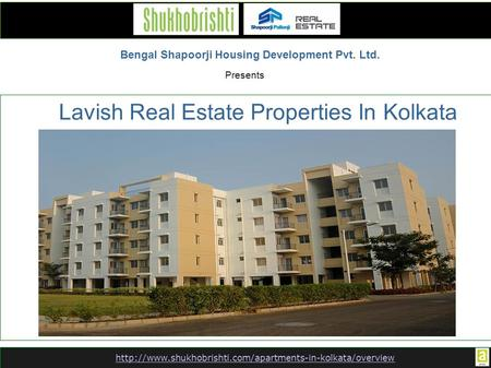 Bengal Shapoorji Housing Development Pvt. Ltd. Presents Lavish Real Estate Properties In Kolkata.