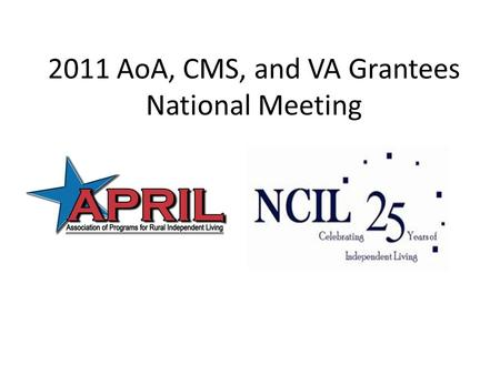 2011 AoA, CMS, and VA Grantees National Meeting. The Movement for Independent Living: A Brief History Attitudes Started It All.