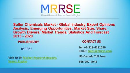 Sulfur Chemicals Market - Global Industry Expert Opinions Analysis, Emerging Opportunities, Market Size, Share, Growth Drivers, Market Trends, Statistics.