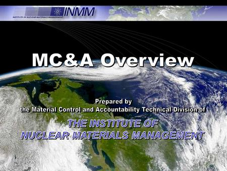OUTLINE Why is MC&A Important? Purpose of MC&A: To provide assurance that nuclear materials are accounted for properly. To detect theft or diversion.