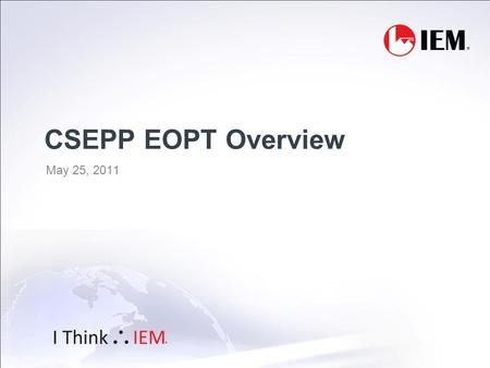 CSEPP EOPT Overview May 25, 2011. CSEPP EOPT Overview The CSEPP Emergency Operations Planning Template (EOPT) is, in reality, a plan management tool.