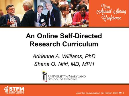 An Online Self-Directed Research Curriculum Adrienne A. Williams, PhD Shana O. Ntiri, MD, MPH.