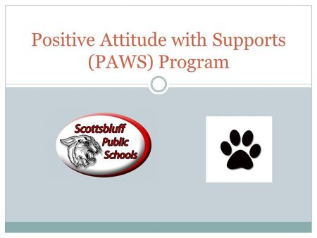 Positive Attitude with Supports (PAWS) Program. Staff Travis Hounshell-3-5 PAWS teacher Alisa Pitman-K-2 PAWS teacher Aida Williams-Behavior Specialist.