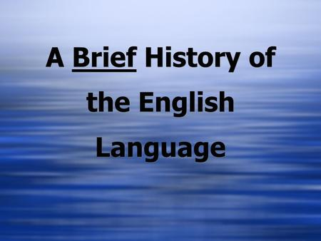 A Brief History of the English Language. Confusing?  Why is the man who invests all your money called a broker?