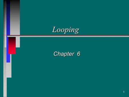 1 Looping Chapter 6 2 Getting Looped in C++ Using flags to control a while statement Trapping for valid input Ending a loop with End Of File condition.