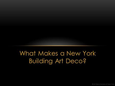 What Makes a New York Building Art Deco? © Art Deco Society of New York.