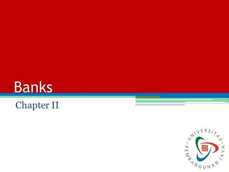 Banks Chapter II. Commercial Banking Commercial banking is highly regulated because of its importance in keeping the public confidence. Regulations mainly.