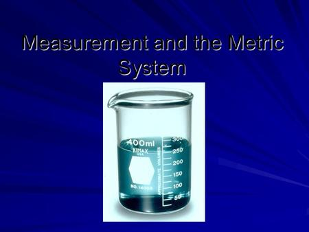 Measurement and the Metric System. Metric System -Universal method of measuring used in science and medicine -Based on units of 10 -Used to measure length,
