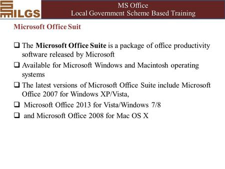 MS Office Local Government Scheme Based Training Microsoft Office Suit  The Microsoft Office Suite is a package of office productivity software released.