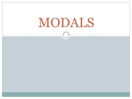 MODALS. Form Modal verbs are followed by infinitives: I can swim You ought to learn how to swim Modal verbs can also be followed by Have + Third form.