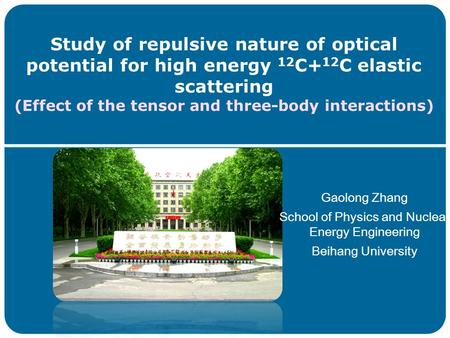 Study of repulsive nature of optical potential for high energy 12 C+ 12 C elastic scattering (Effect of the tensor and three-body interactions) Gaolong.