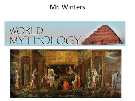 "Mr. Winters What is a myth? Here is one definition: ""a traditional or legendary story, usually concerning some being or hero or event, with or without."