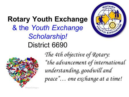 "The 4th objective of Rotary: ""the advancement of international understanding, goodwill and peace"" … one exchange at a time! Rotary Youth Exchange & the."