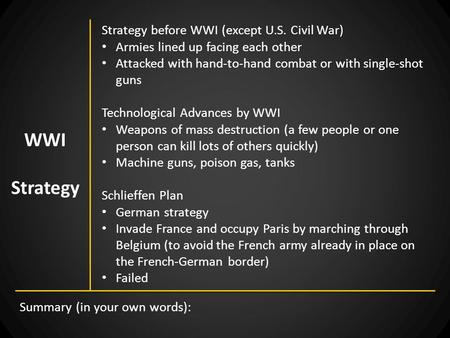 Strategy before WWI (except U.S. Civil War) Armies lined up facing each other Attacked with hand-to-hand combat or with single-shot guns Technological.