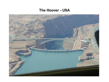 The Hoover - USA. The Three Gorges - China Thrust on an immersed plane surface P5calculate the resultant thrust and overturning moment on a vertical.