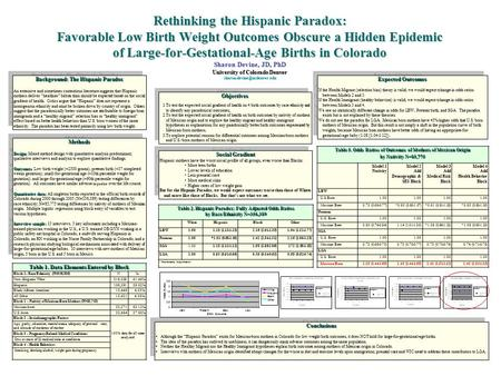 Rethinking the Hispanic Paradox: Favorable Low Birth Weight Outcomes Obscure a Hidden Epidemic of Large-for-Gestational-Age Births in Colorado University.
