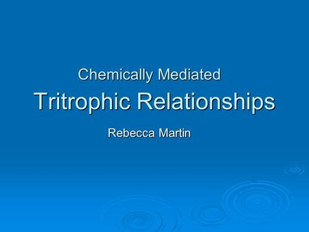 Tritrophic Relationships Rebecca Martin Chemically Mediated.